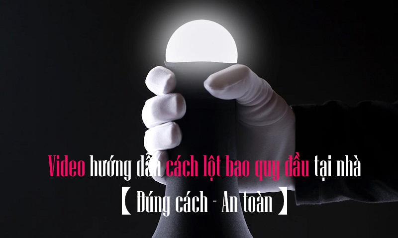 video-huong-dan-cach-lot-bao-quy-dau-tai-nha